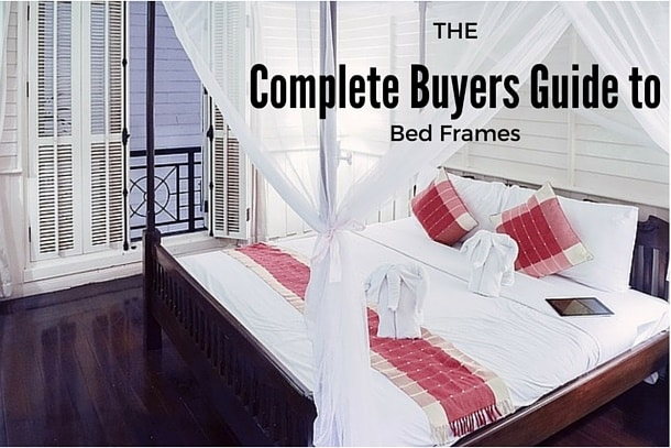 The Complete Buyers Guide to Bed Frames